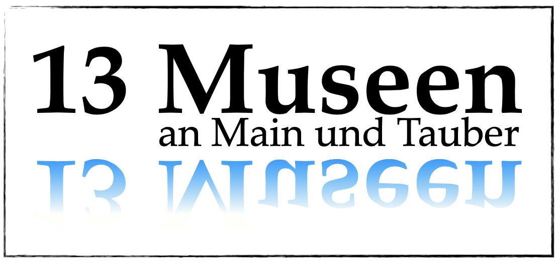 13 Museen an Main und Tauber