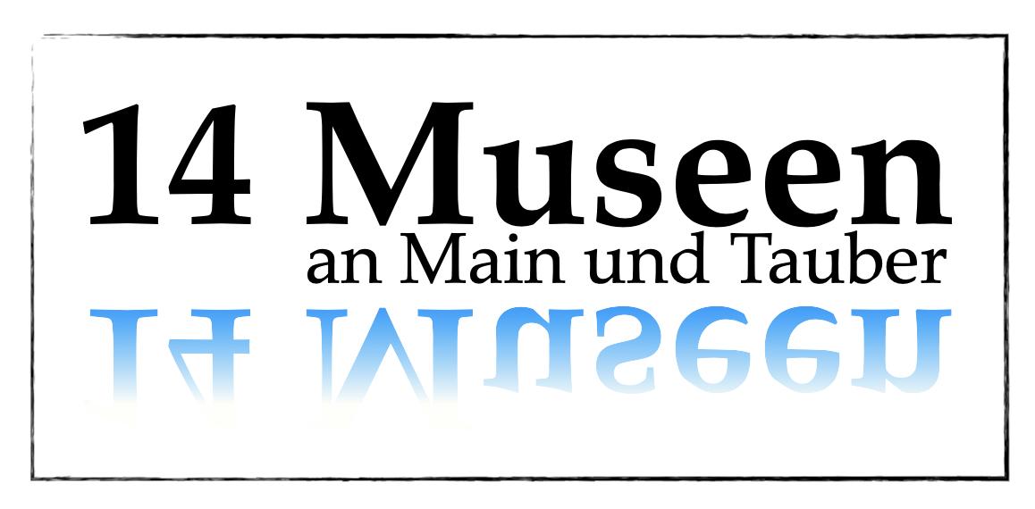 14 Museen an Main und Tauber